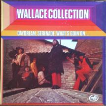 Wallace Collection : Daydream, Serenade, What's Goin' On ...