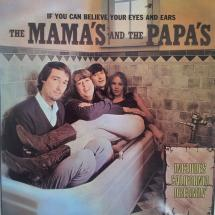 The Mamas & The Papas : If You Can Believe Your Eyes And Ears
