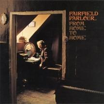Fairfield Parlour : From Home To Home