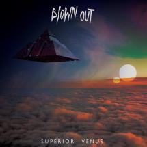 Blown Out : Superior Venus