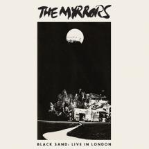 The Myrrors : Black Sand: Live In London