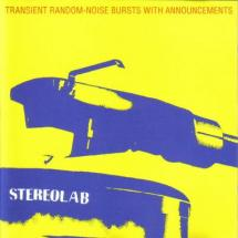 Stereolab : Transient Random-Noise Bursts With Announcements