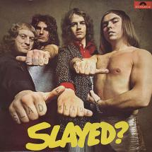 Slade : Slayed?