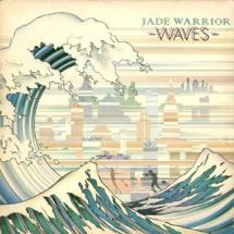 Jade Warrior : Waves