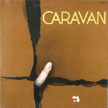 Caravan : If I Could Do It All Over Again I\'d Do It All Over You