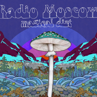 Radio Moscow : Magical Dirt : Elephantasmagoria