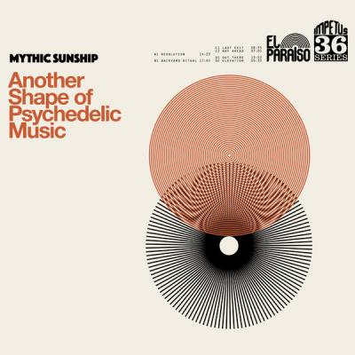 Mythic Sunship : Another Shape of Psychedelic Music : Elephantasmagoria