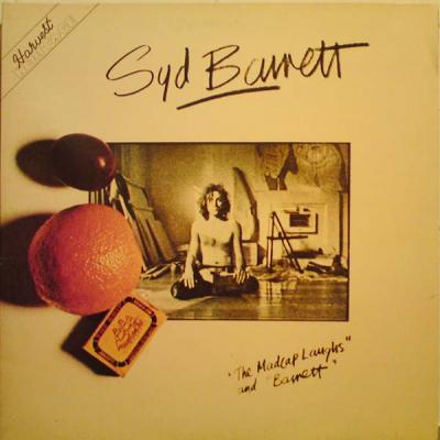 Syd Barrett : The Madcap Laughs / Barrett : Elephantasmagoria